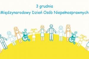 Dziś Międzynarodowy Dzień Osób Niepełnosprawn