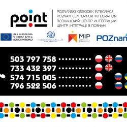 Poznański Ośrodek Integracji – POINT, tel. 503 797 758, 733 432 397, 574 715 005, 796 522 506.