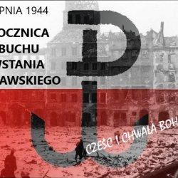 1 sierpnia 1944, 76. rocznica wybuchu Powstania Warszawskiego, CZEŚĆ I CHWAŁA BOHATEROM